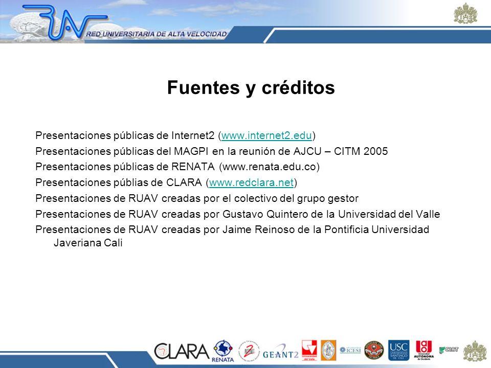 Fuentes y créditos Presentaciones públicas de Internet2 (www.internet2.edu) Presentaciones públicas del MAGPI en la reunión de AJCU – CITM 2005.