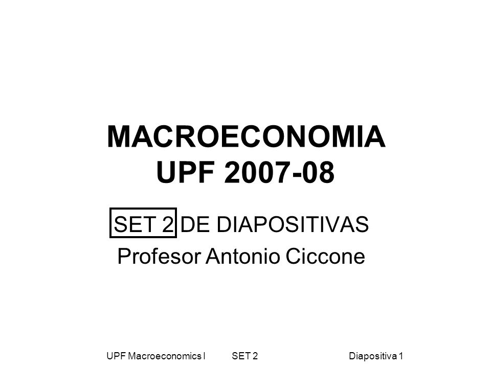 SET 2 DE DIAPOSITIVAS Profesor Antonio Ciccone