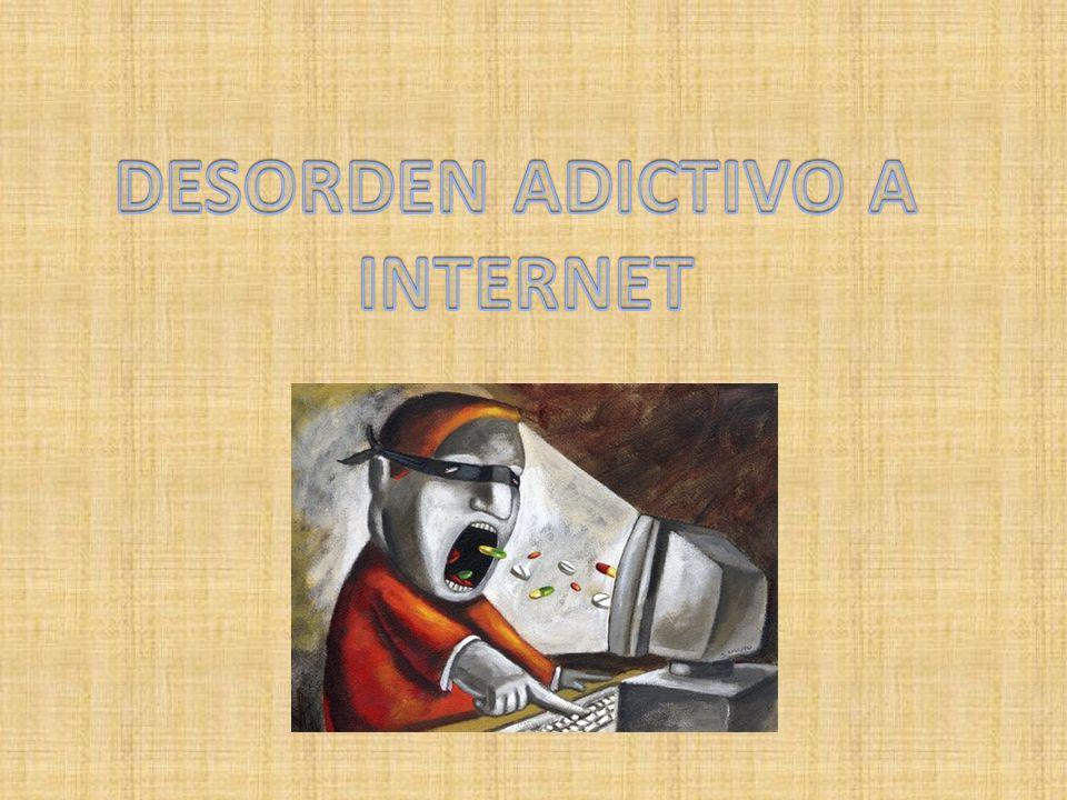 DESORDEN ADICTIVO A INTERNET