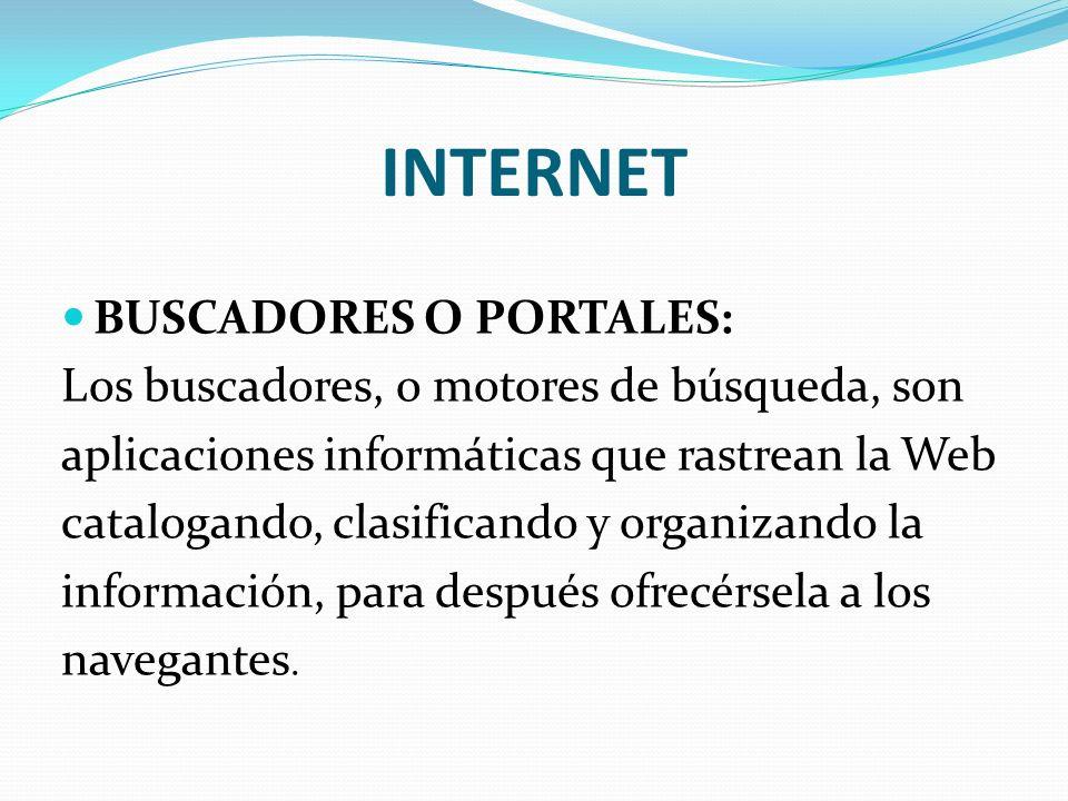 INTERNET BUSCADORES O PORTALES: