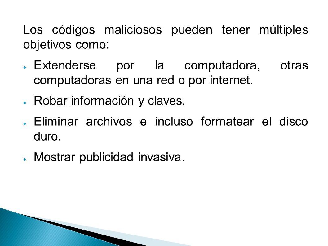 Los códigos maliciosos pueden tener múltiples objetivos como: