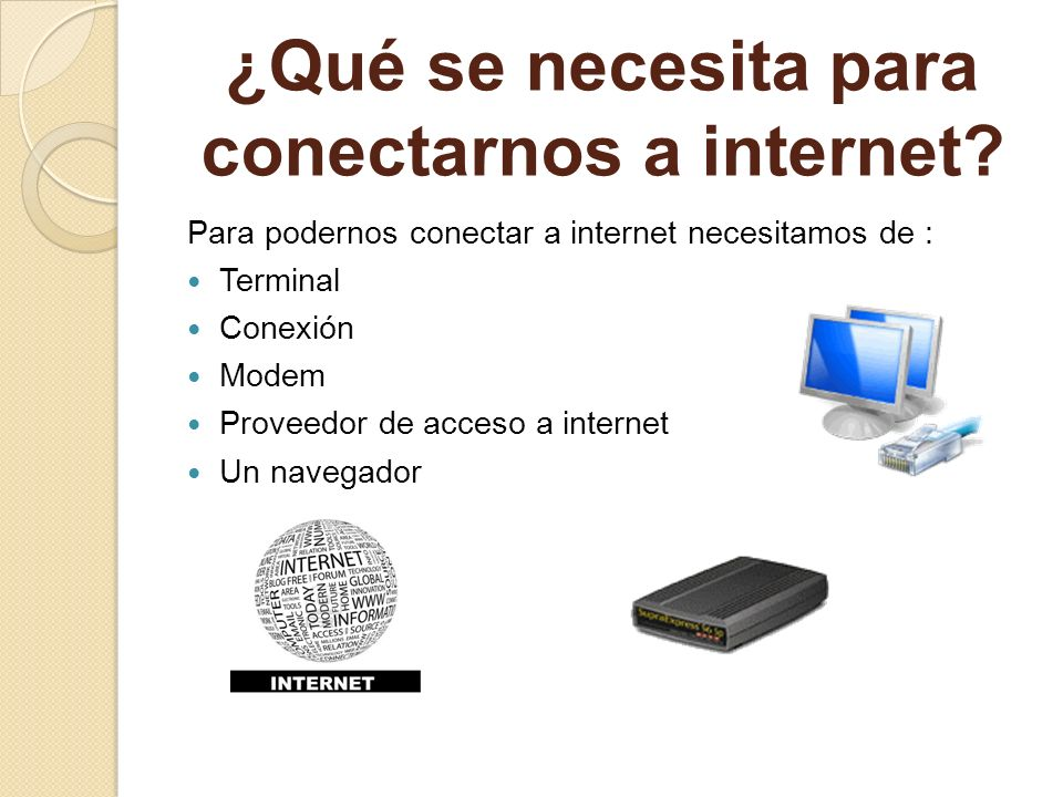 ¿Qué se necesita para conectarnos a internet