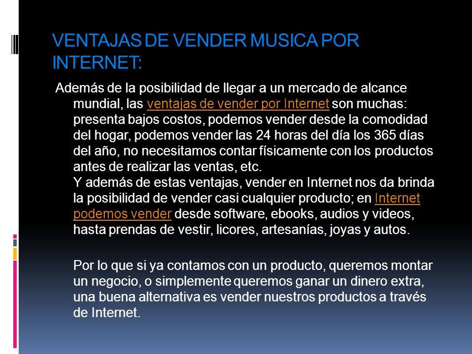 VENTAJAS DE VENDER MUSICA POR INTERNET: