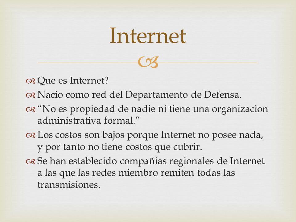 Internet Que es Internet Nacio como red del Departamento de Defensa.