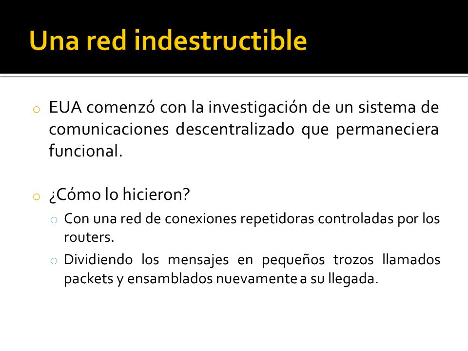 Una red indestructible