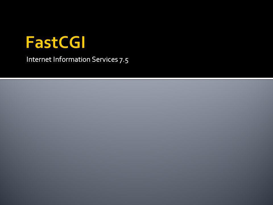 FastCGI Internet Information Services 7.5