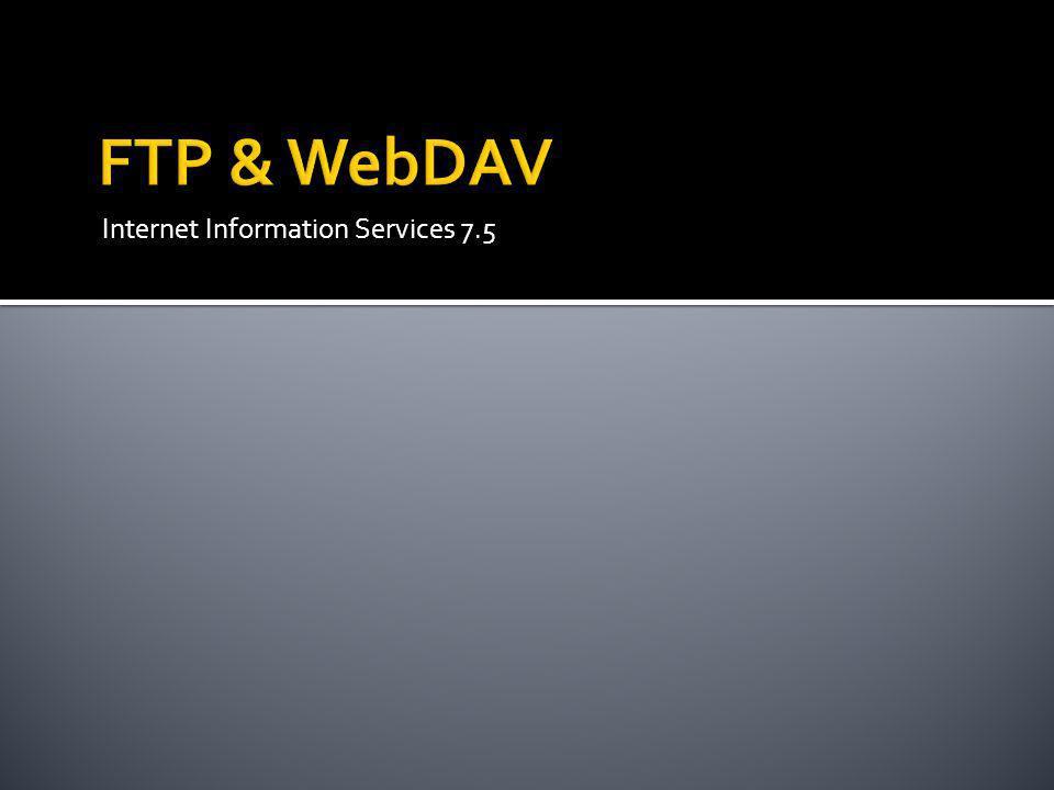FTP & WebDAV Internet Information Services 7.5