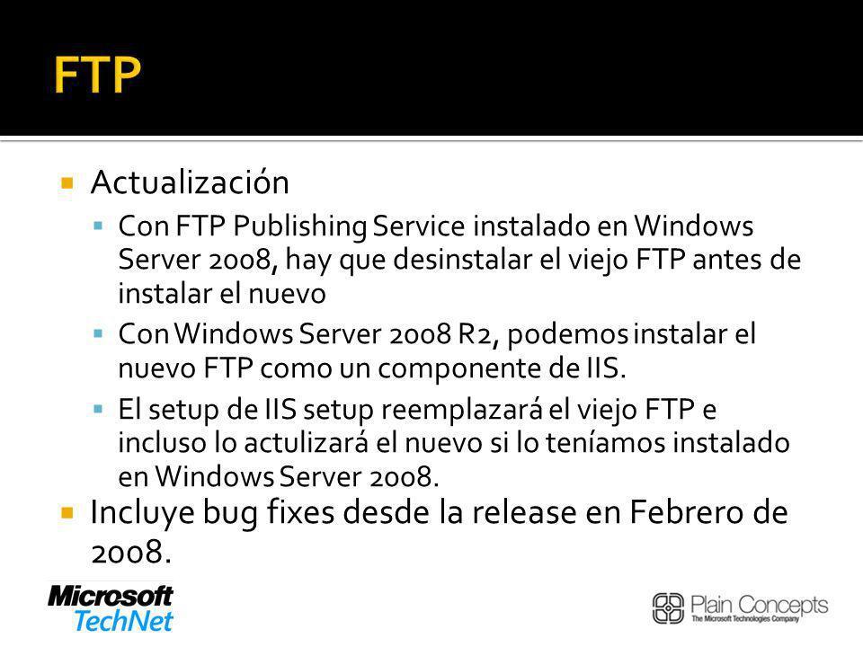 FTP Actualización. Con FTP Publishing Service instalado en Windows Server 2008, hay que desinstalar el viejo FTP antes de instalar el nuevo.