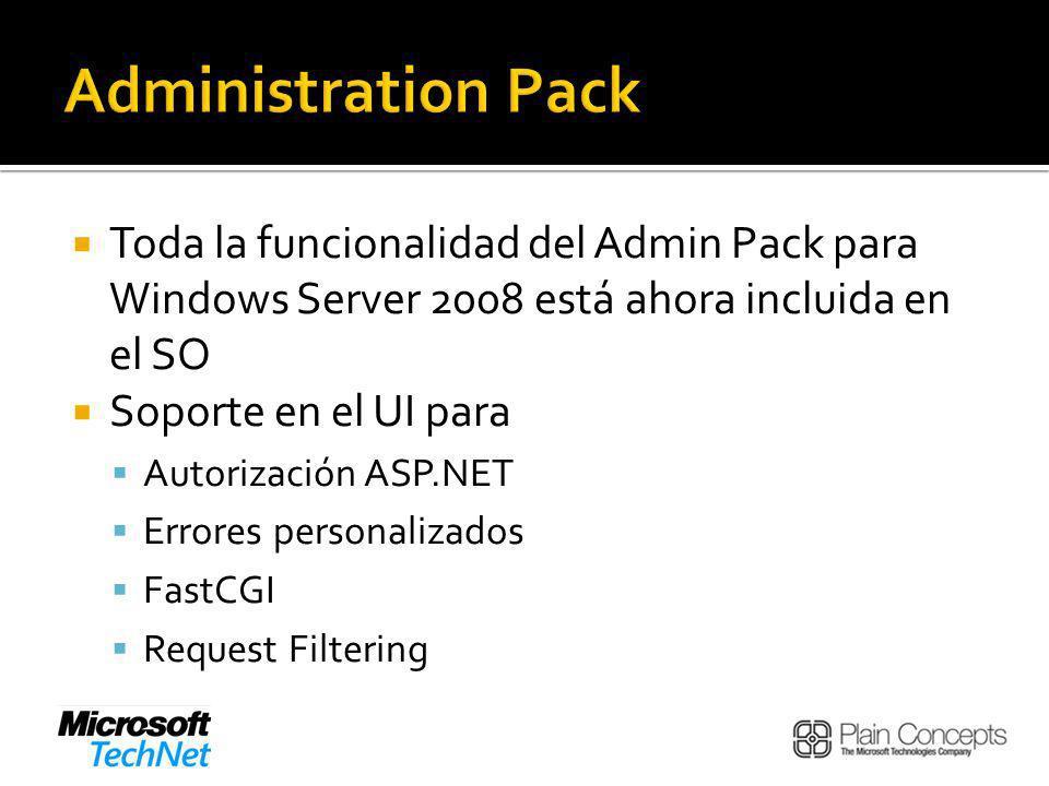 Administration Pack Toda la funcionalidad del Admin Pack para Windows Server 2008 está ahora incluida en el SO.