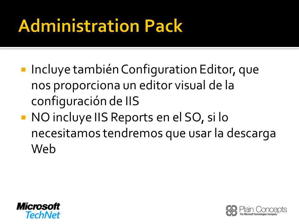 Administration Pack Incluye también Configuration Editor, que nos proporciona un editor visual de la configuración de IIS.