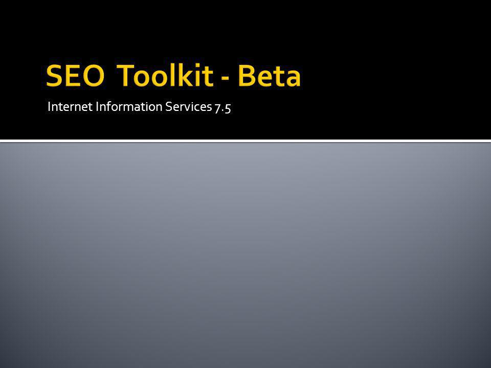 SEO Toolkit - Beta Internet Information Services 7.5