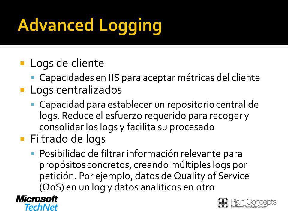 Advanced Logging Logs de cliente Logs centralizados Filtrado de logs