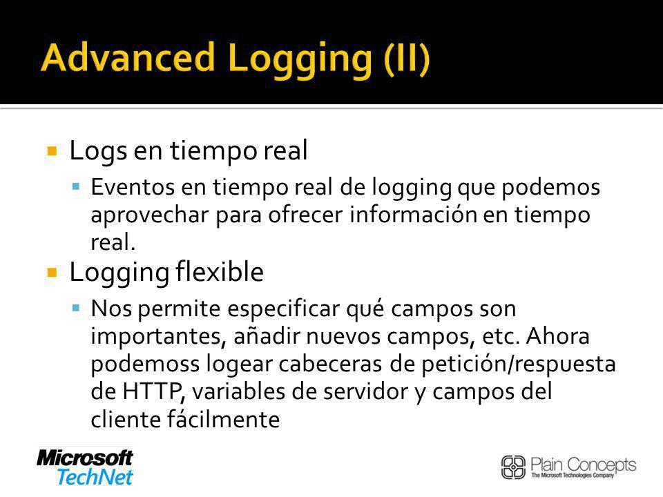 Advanced Logging (II) Logs en tiempo real Logging flexible