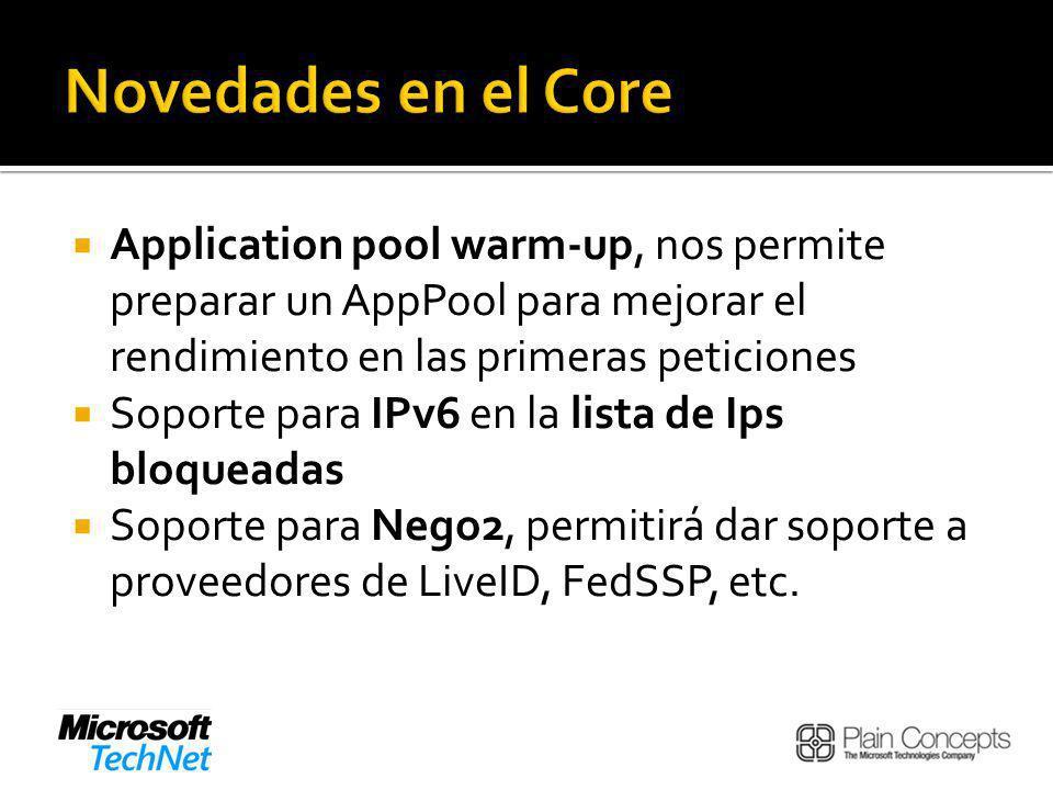 Novedades en el Core Application pool warm-up, nos permite preparar un AppPool para mejorar el rendimiento en las primeras peticiones.