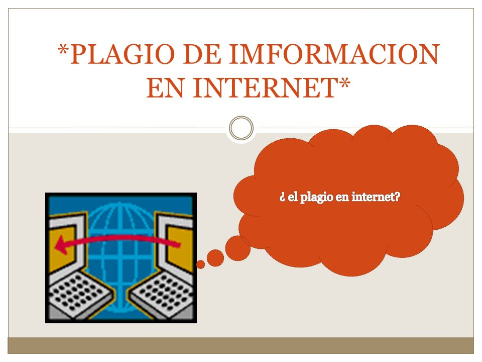 *PLAGIO DE IMFORMACION EN INTERNET*