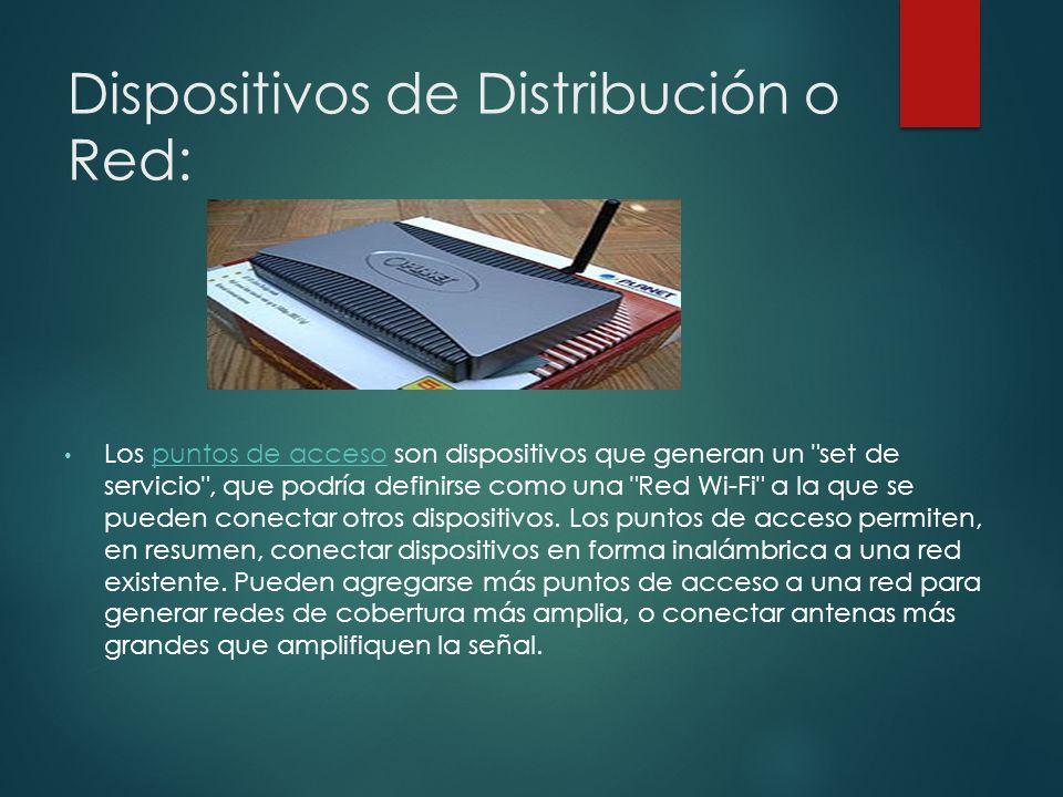 Dispositivos de Distribución o Red: