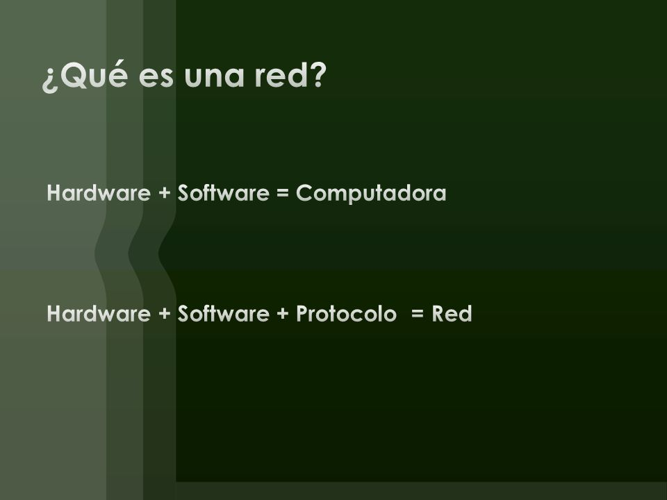 ¿Qué es una red Hardware + Software = Computadora