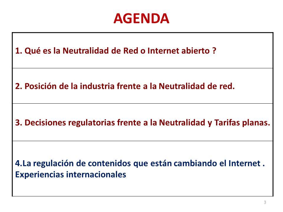 AGENDA 1. Qué es la Neutralidad de Red o Internet abierto