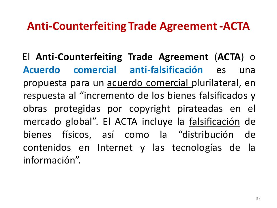 Anti-Counterfeiting Trade Agreement -ACTA