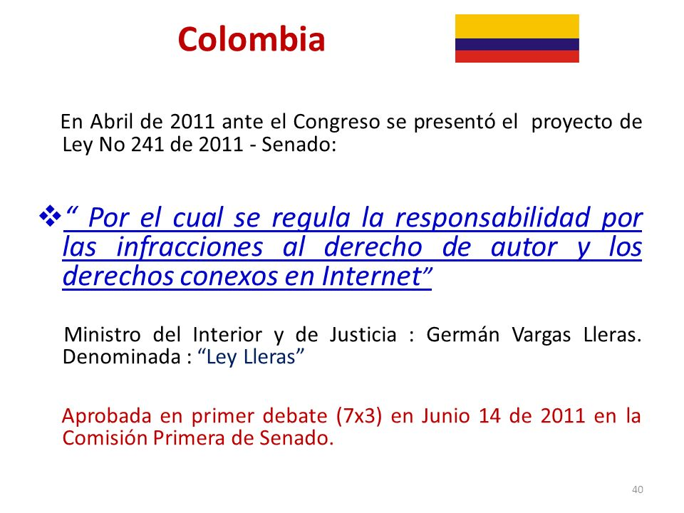 Colombia En Abril de 2011 ante el Congreso se presentó el proyecto de Ley No 241 de 2011 - Senado: