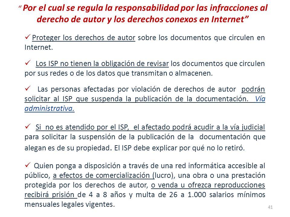 Por el cual se regula la responsabilidad por las infracciones al derecho de autor y los derechos conexos en Internet