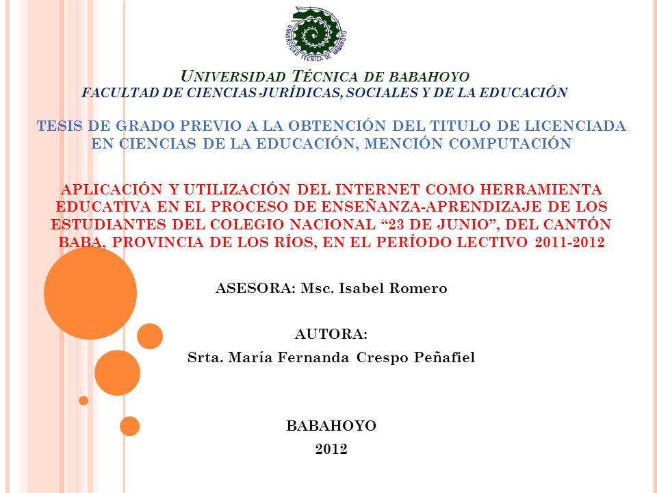 ASESORA: Msc. Isabel Romero Srta. María Fernanda Crespo Peñafiel