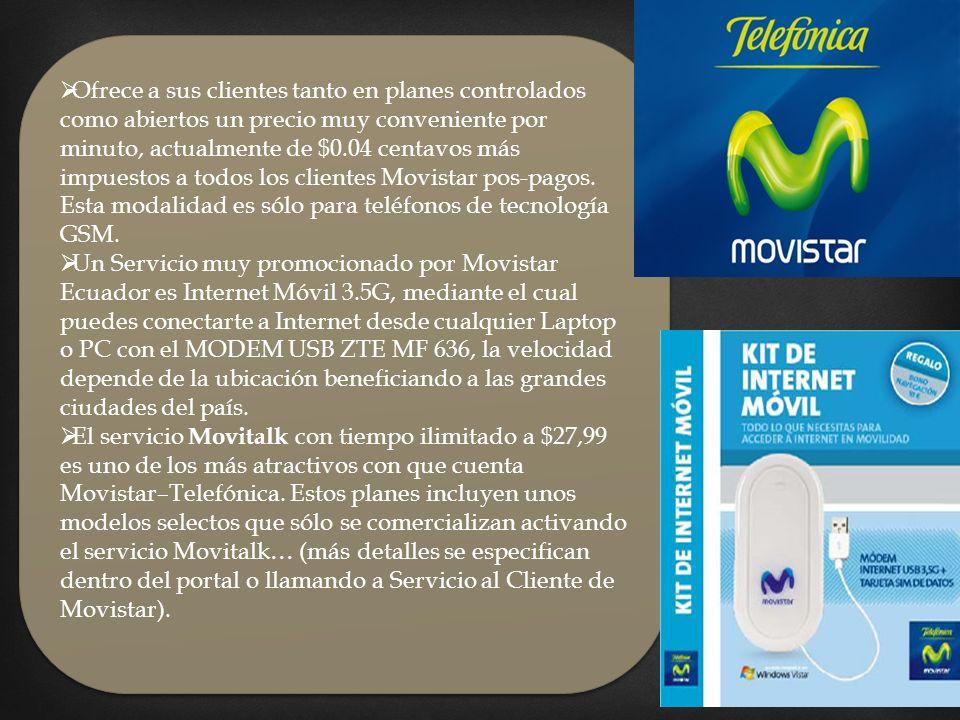 Ofrece a sus clientes tanto en planes controlados como abiertos un precio muy conveniente por minuto, actualmente de $0.04 centavos más impuestos a todos los clientes Movistar pos-pagos. Esta modalidad es sólo para teléfonos de tecnología GSM.