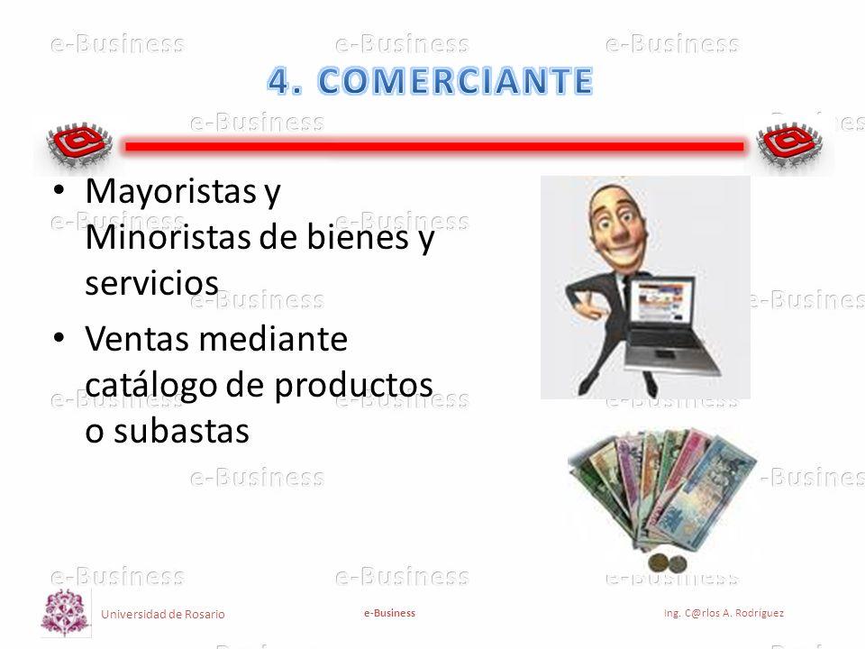 4. COMERCIANTE Mayoristas y Minoristas de bienes y servicios.