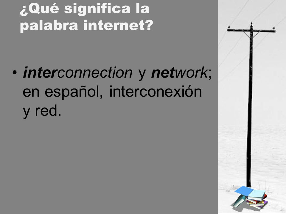 ¿Qué significa la palabra internet