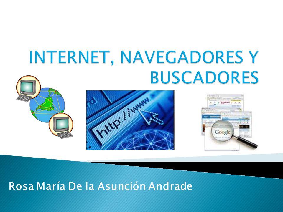 INTERNET, NAVEGADORES Y BUSCADORES