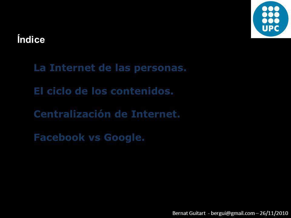 Índice La Internet de las personas. El ciclo de los contenidos.