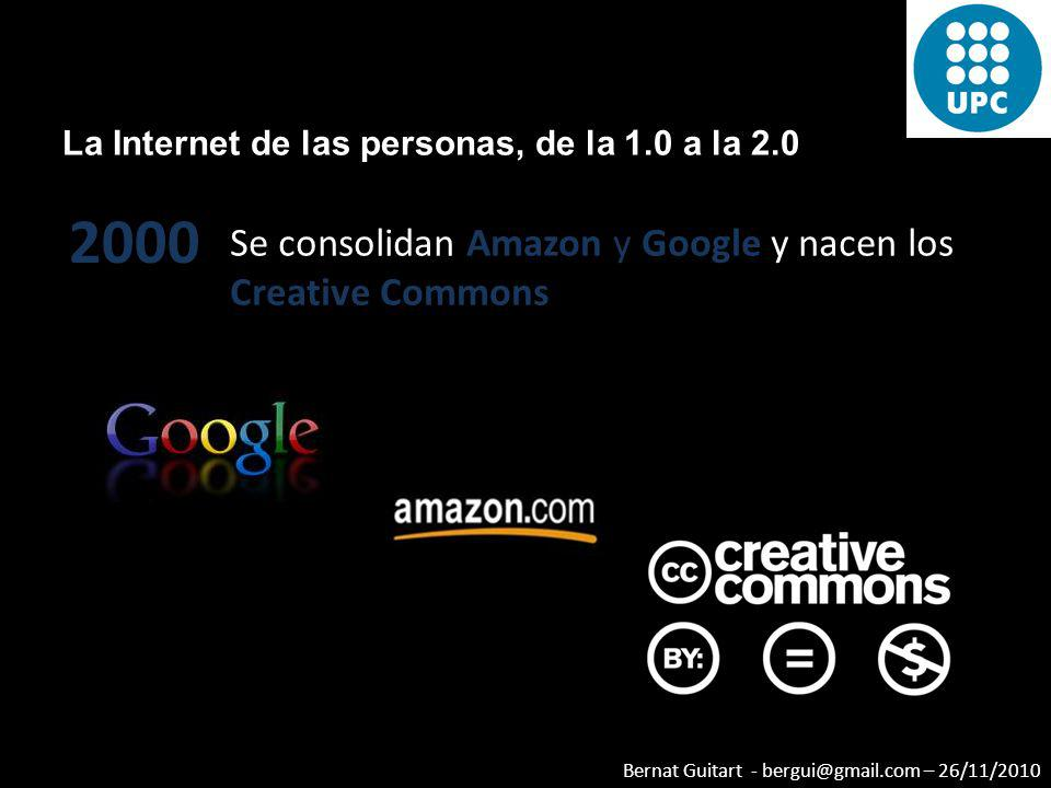 2000 Se consolidan Amazon y Google y nacen los Creative Commons