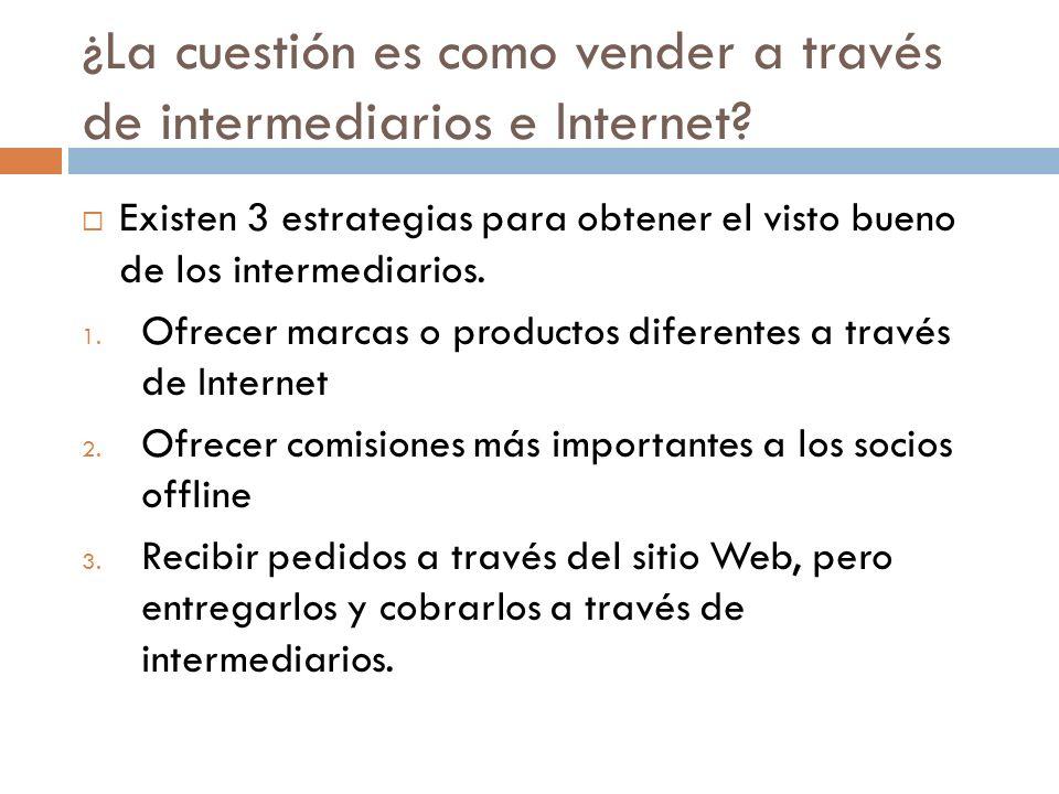 ¿La cuestión es como vender a través de intermediarios e Internet