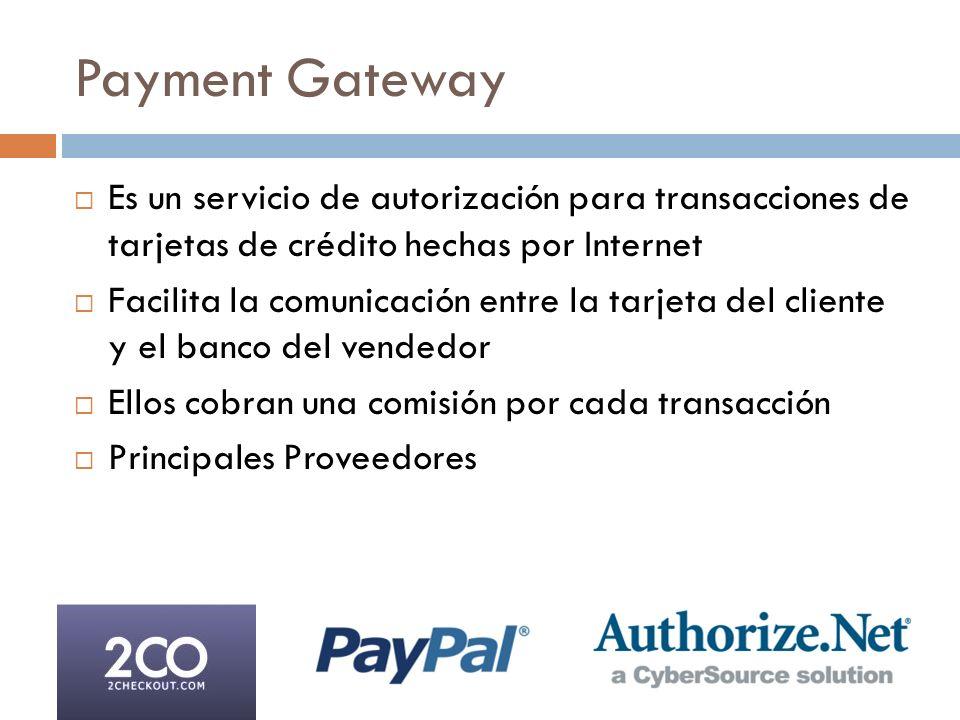 Payment Gateway Es un servicio de autorización para transacciones de tarjetas de crédito hechas por Internet.