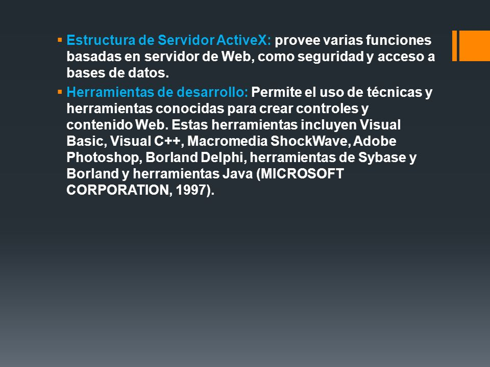Estructura de Servidor ActiveX: provee varias funciones basadas en servidor de Web, como seguridad y acceso a bases de datos.