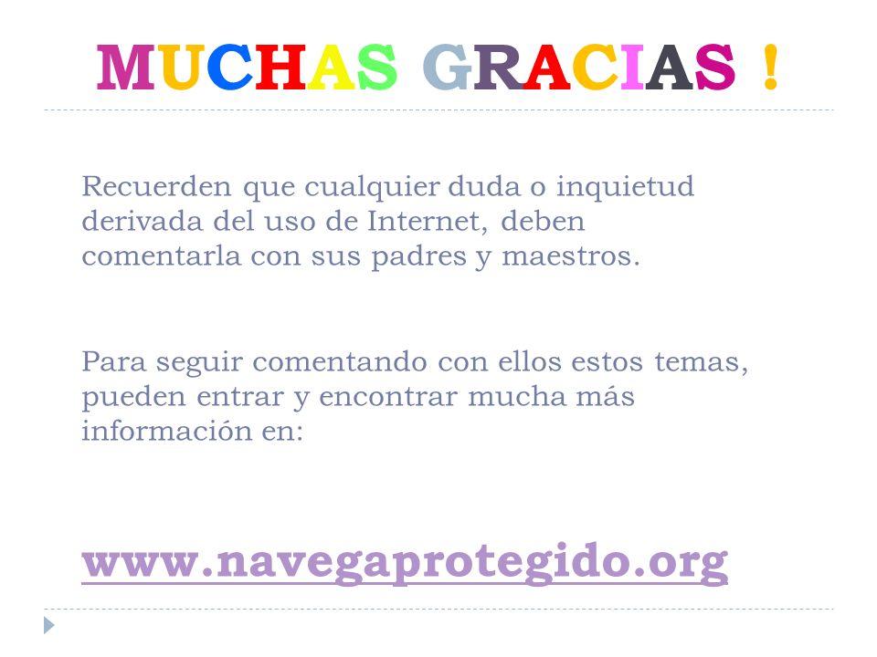 MUCHAS GRACIAS ! www.navegaprotegido.org