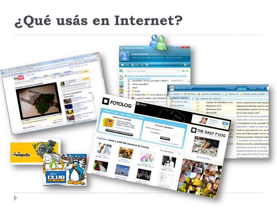 ¿Qué usás en Internet OBJETIVO: conocer qué tipo de experiencias tienen con Internet, qué tipo de uso le dan a la Red.