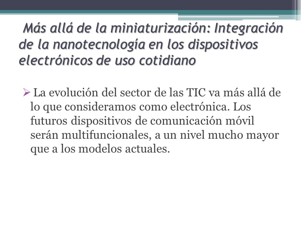 Más allá de la miniaturización: Integración de la nanotecnología en los dispositivos electrónicos de uso cotidiano