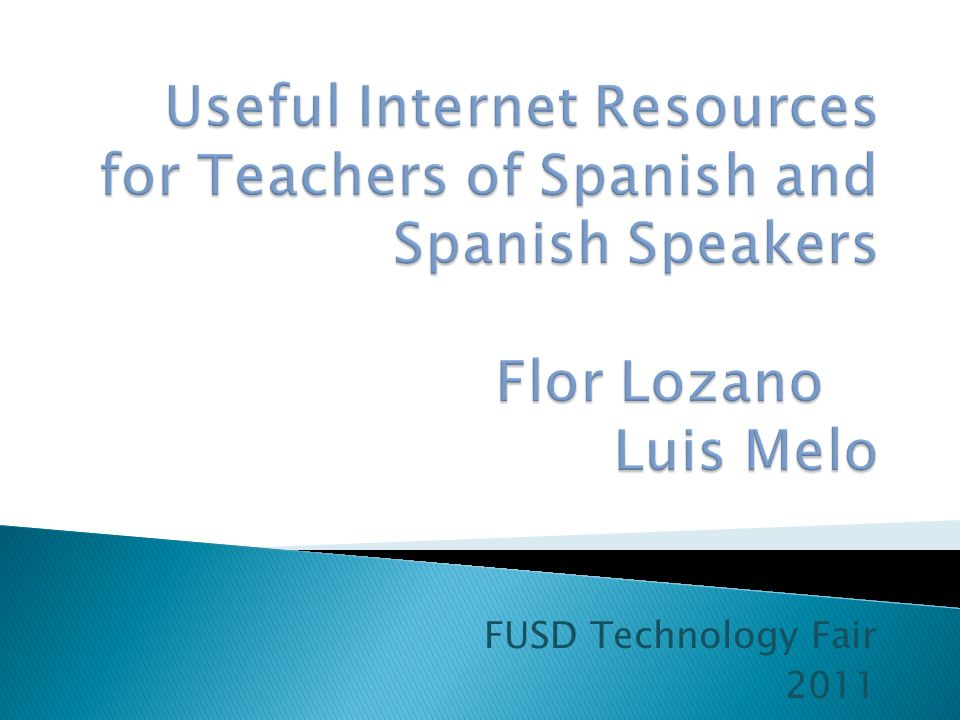 Useful Internet Resources for Teachers of Spanish and Spanish Speakers