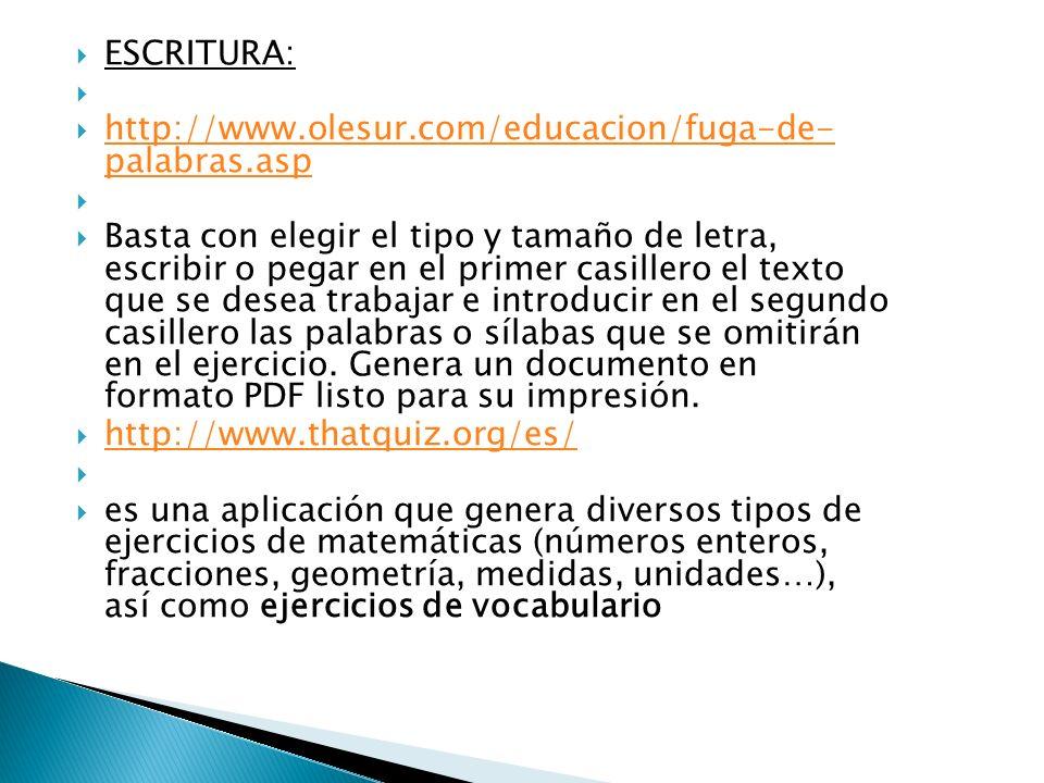 ESCRITURA: http://www.olesur.com/educacion/fuga-de- palabras.asp.