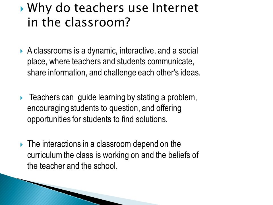 Why do teachers use Internet in the classroom