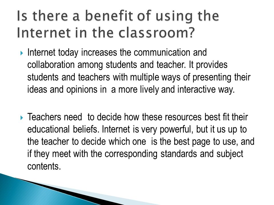 Is there a benefit of using the Internet in the classroom