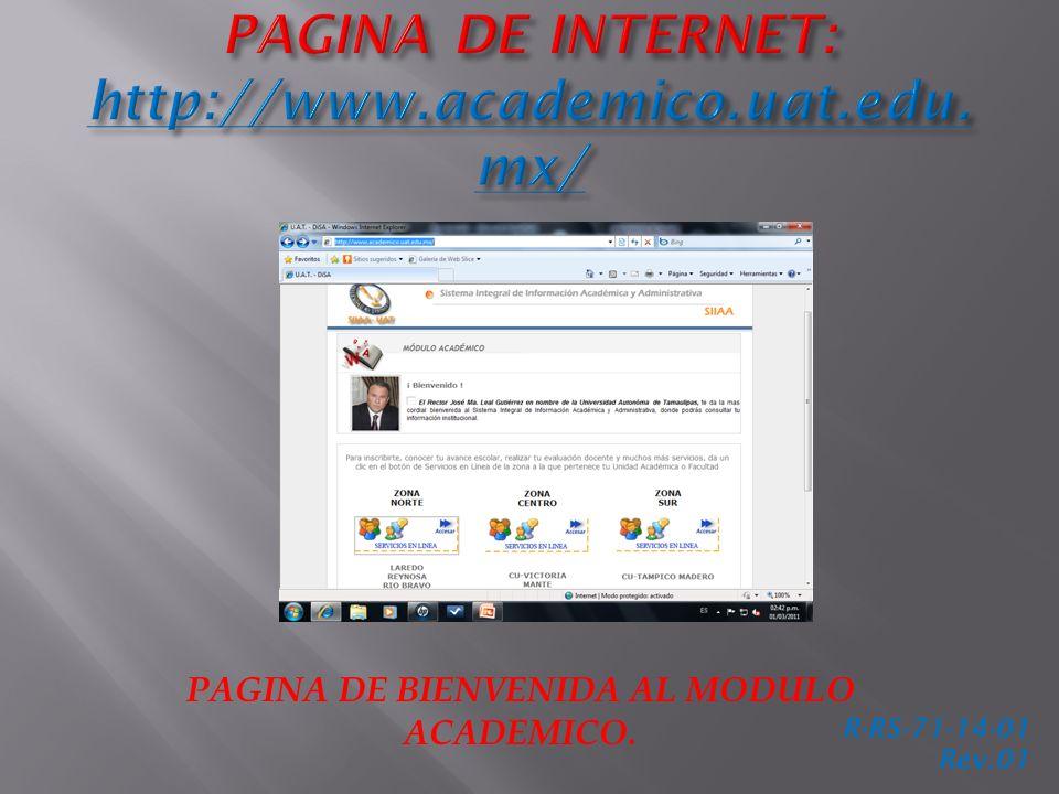 PAGINA DE INTERNET: http://www.academico.uat.edu.mx/