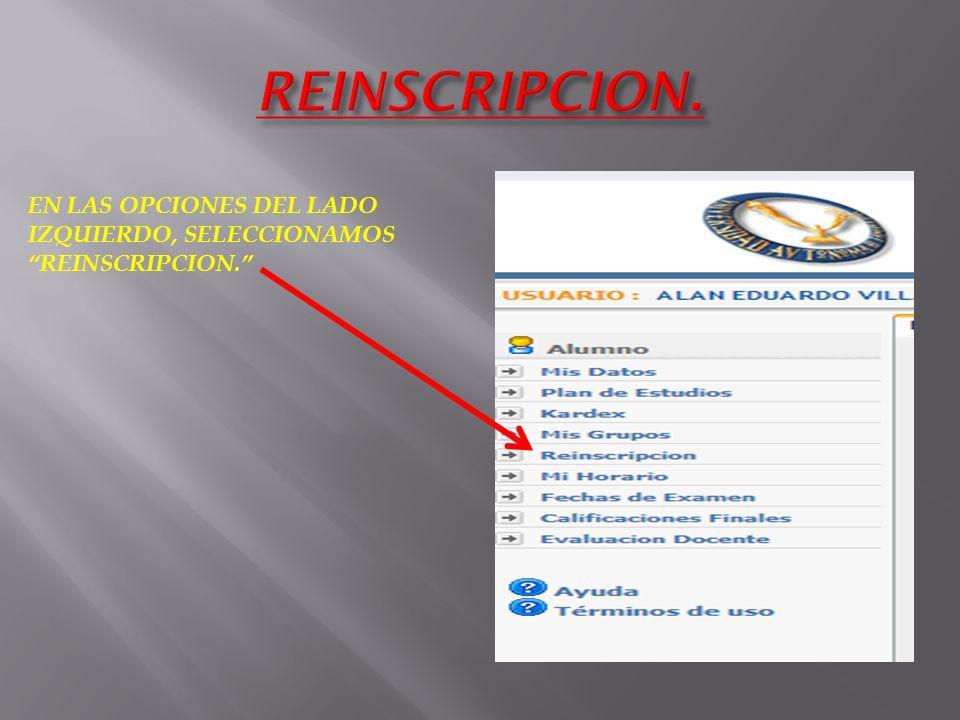 REINSCRIPCION. EN LAS OPCIONES DEL LADO IZQUIERDO, SELECCIONAMOS REINSCRIPCION.