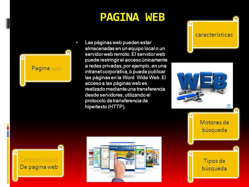 PAGINA WEB características Pagina web Motores de búsqueda