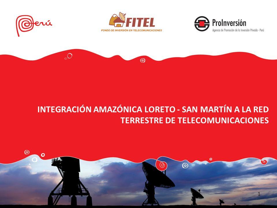 INTEGRACIÓN AMAZÓNICA LORETO - SAN MARTÍN A LA RED TERRESTRE DE TELECOMUNICACIONES