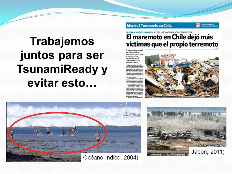 Trabajemos juntos para ser TsunamiReady y evitar esto…