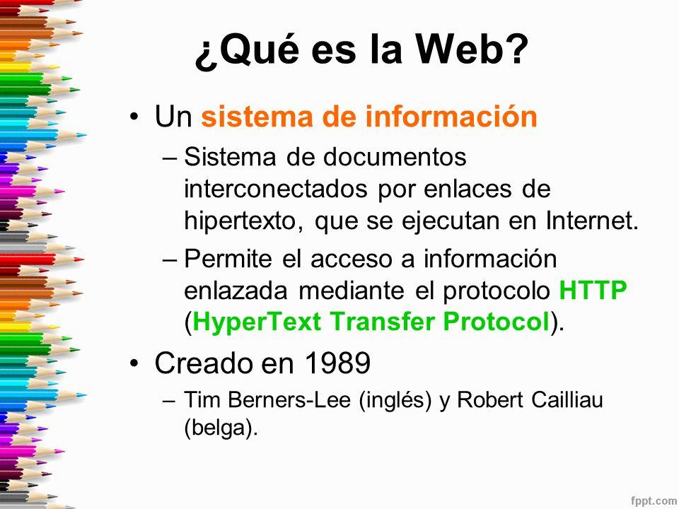 ¿Qué es la Web Un sistema de información Creado en 1989