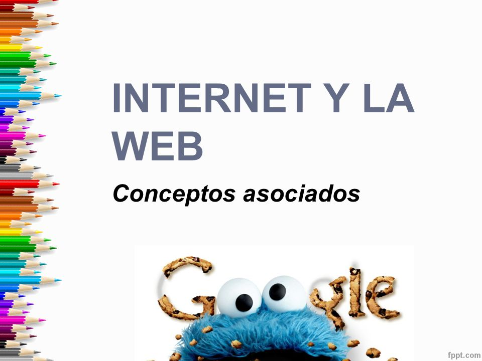 Internet y la WEB Conceptos asociados