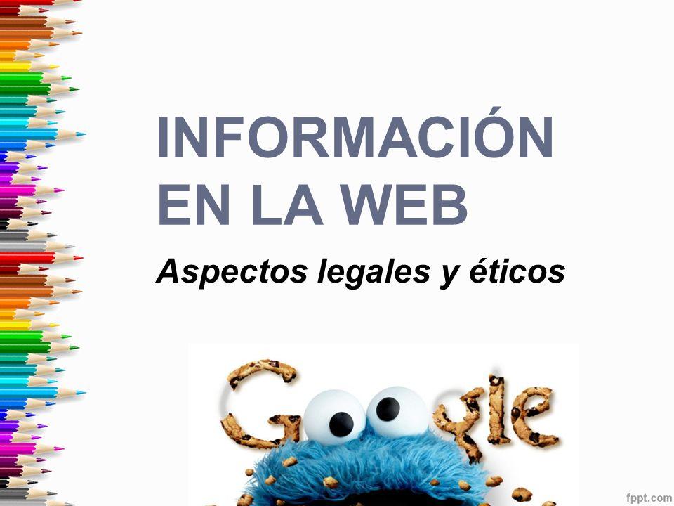 Información en la web Aspectos legales y éticos